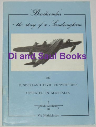 Beachcomber - The Story of a Sandringham, and Sunderland Civil Conversions Operated in Australia